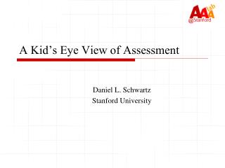 A Kid's Eye View of Assessment