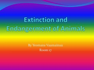 Extinction and  Endangerment  of Animals