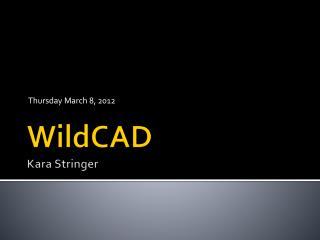 WildCAD Kara Stringer