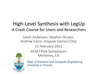 High-Level Synthesis with  LegUp A Crash Course for Users and Researchers