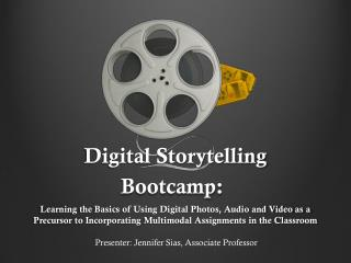 Digital Storytelling  Bootcamp :