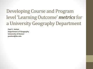 Developing Course and Program  level 'Learning Outcome'  metrics  for a University Geography Department