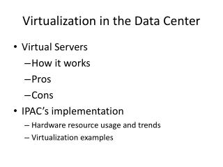 Virtualization in the Data Center