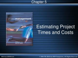Estimating Project Times and Costs
