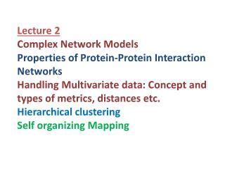 Lecture 2 Complex Network Models Properties of Protein-Protein Interaction Networks Handling Multivariate data: Concept