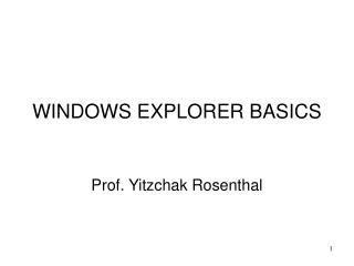 WINDOWS EXPLORER BASICS