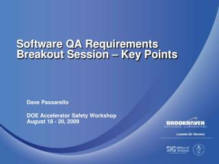 Software QA Requirements Breakout Session – Key Points