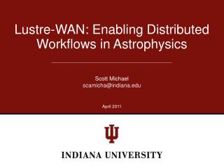 Lustre -WAN : Enabling Distributed Workflows in Astrophysics