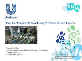 Semi-Continuous Manufacturing of Personal Care Liquids