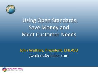 Using Open Standards: Save Money and Meet Customer Needs