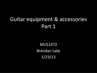 Guitar equipment & accessories Part 1