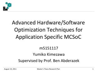 Advanced Hardware/Software Optimization Techniques for Application Specific  MCSoC