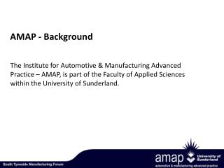 The Institute for Automotive & Manufacturing Advanced Practice – AMAP, is part of the Faculty of Applied Sciences withi
