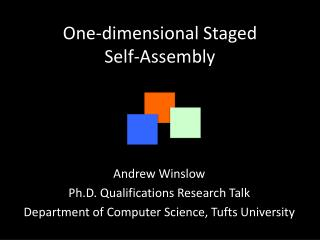 One-dimensional Staged  Self-Assembly
