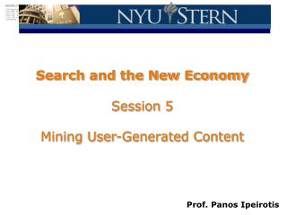 Search and the New Economy Session 5 Mining User-Generated  Content