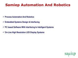 Process Automation And Robotics  Embedded Systems Design & Interfacing  PC based Software With Interfacing to Intellige