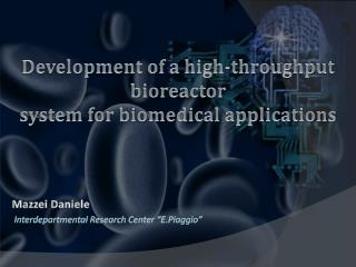Development of a high-throughput bioreactor system for biomedical applications