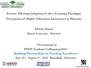Presentation at PFDP Academic Colloquium2010 Building Partnerships in Teaching Excellence July 31 st  -August 1 st , 201