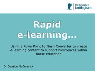 Using a PowerPoint to Flash Converter to create e-learning content to support biosciences within nurse education