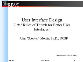 User Interface Design 7 ±2 Rules of Thumb for Better User Interfaces 1