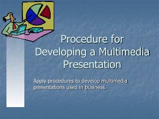 Procedure for Developing a Multimedia Presentation