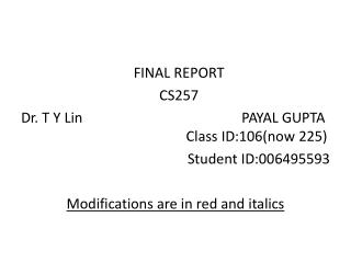 FINAL REPORT   CS257 Dr. T Y Lin                                             PAYAL GUPTA