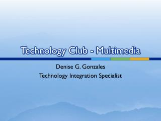 Technology Club - Multimedia