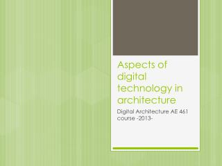 Aspects of digital technology in architecture