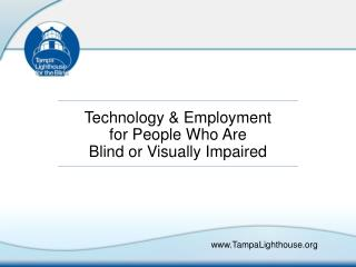 Technology & Employment for People Who Are  Blind or Visually Impaired