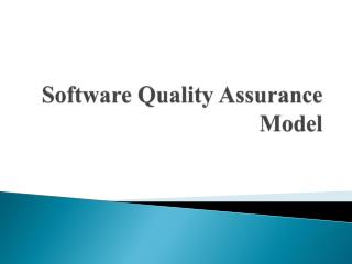 Software  Quality  Assurance Model