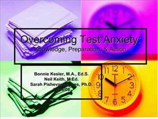 overcoming test anxiety: knowledge, preparation,  action