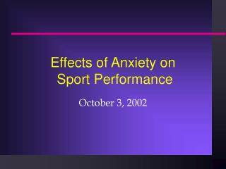 Effects of Anxiety on  Sport Performance