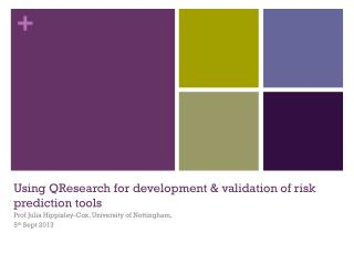 Using QResearch for development & validation of risk prediction tools
