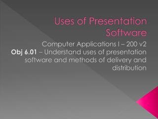 Uses of Presentation Software