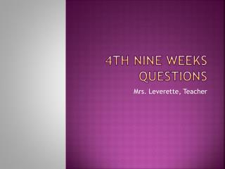 4 th Nine weeks questions