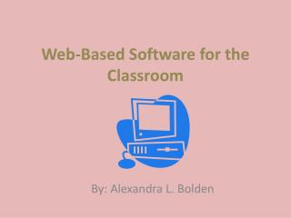 Web-Based Software for the Classroom