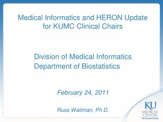 Medical Informatics and HERON Update for KUMC Clinical Chairs
