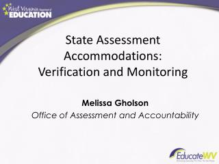 State Assessment Accommodations: Verification and Monitoring
