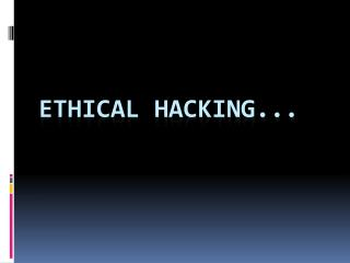 ETHICAL HACKING...