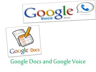 Google Docs and Google Voice