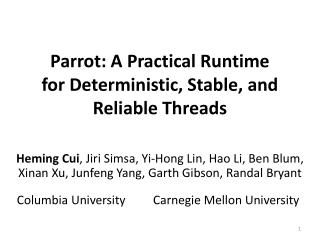 Parrot: A Practical Runtime for Deterministic, Stable, and Reliable Threads