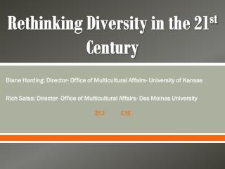 Rethinking Diversity in the 21 st  Century