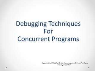 Debugging Techniques For Concurrent Programs