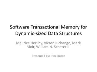 Software Transactional Memory for Dynamic-sized Data Structures