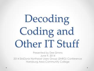 Decoding Coding and Other IT Stuff