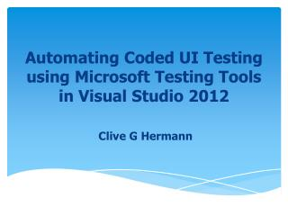 Automating Coded UI Testing using Microsoft Testing Tools in Visual Studio 2012