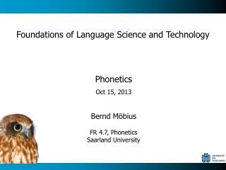 Phonetics Oct  15, 2013 Bernd Möbius FR 4.7, Phonetics Saarland University