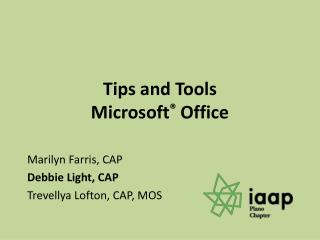 Tips and Tools  Microsoft ®  Office