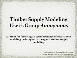 Timber Supply Modeling User's Group  Anonymous