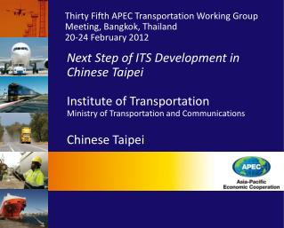 Next Step of ITS Development in Chinese Taipei Institute of Transportation Ministry of Transportation and Communications